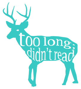 a teal deer with antlers, text inside the deer says 'too long; didn't read'