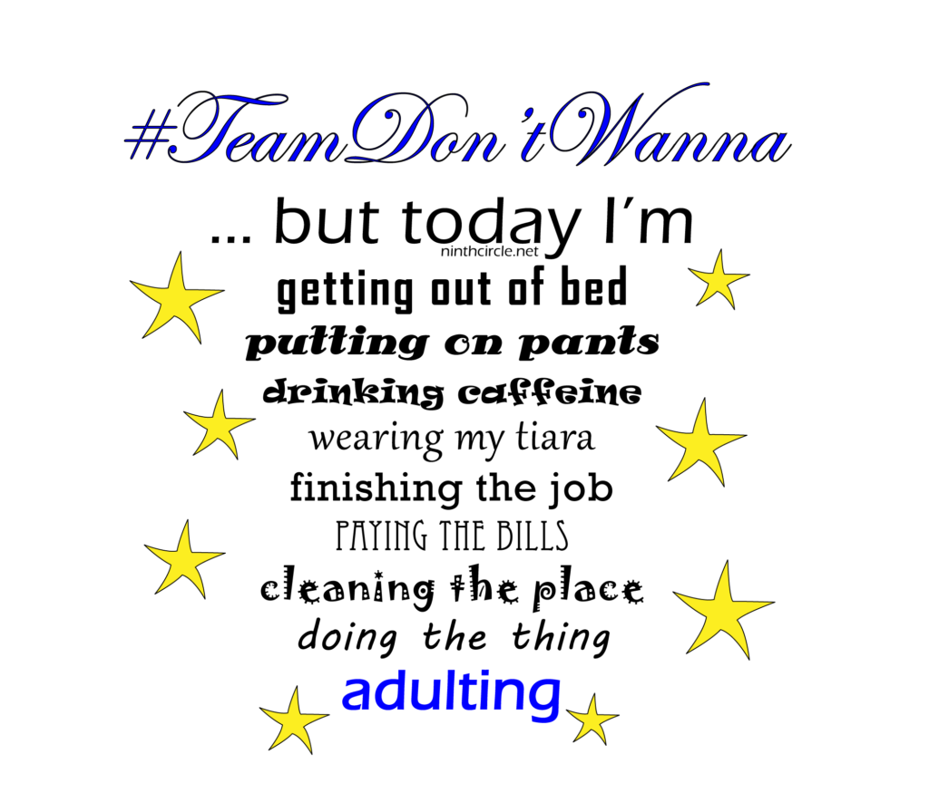 """Black text on white background with yellow stars, text begins """"#TeamDon'tWanna ... but today I'm ..."""""""